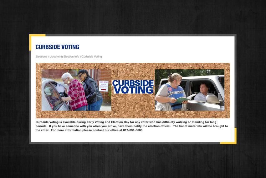 Curbside voting is currently available in Tarrant County for voters who have trouble standing for long periods of time or ...