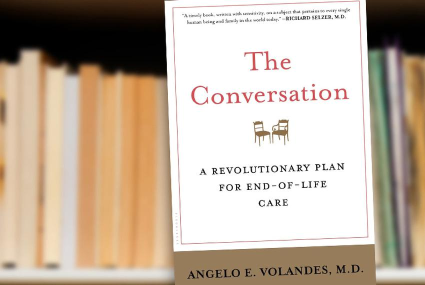 The Conversation: A Revolutionary Plan for End-of-Life Care by Angelo E. Volandes