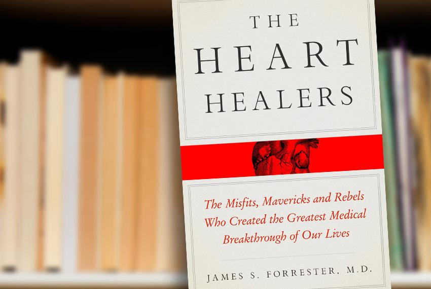 The Heart Healers: The Misfits, Mavericks, and Rebels Who Created the Greatest Medical Breakthrough of Our Lives by James Fo…