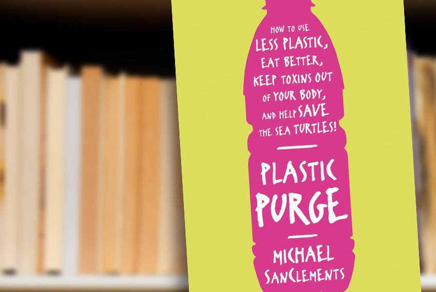 Plastic Purge: How to Use Less Plastic, Eat Better, Keep Toxins Out of Your Body, and Help Save the Sea Turtles! by Michael …