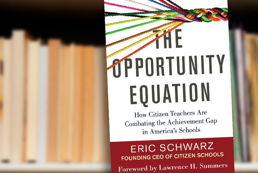 The Opportunity Equation How Citizen Teachers Are Combating Achievement Gap In Americas Schools By