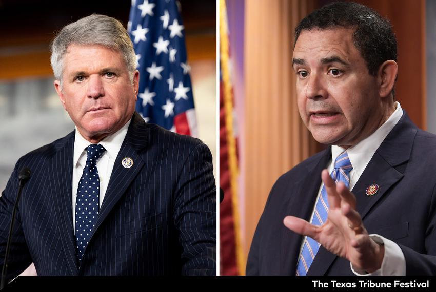 U.S. Reps. Michael McCaul, R-Austin, and Henry Cuellar, D-Laredo.
