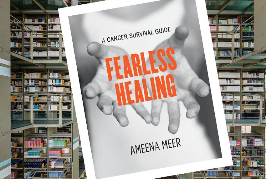 Fearless Healing: A Cancer Survival Guide by Ameena Meer