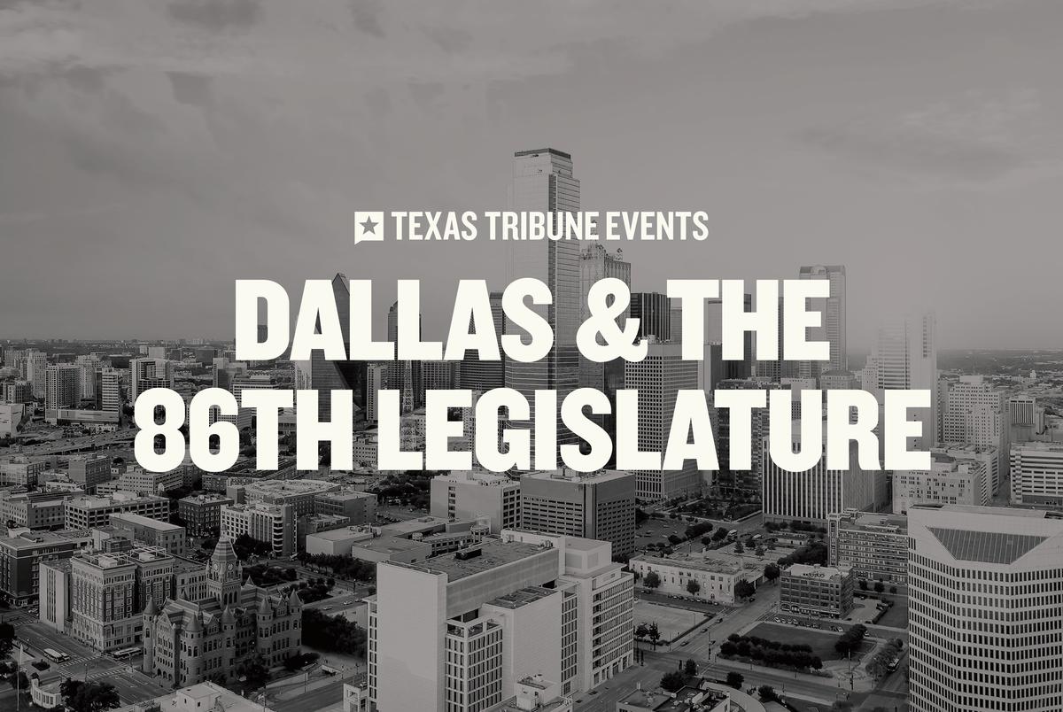 Watch: Dallas and the 86th Legislature