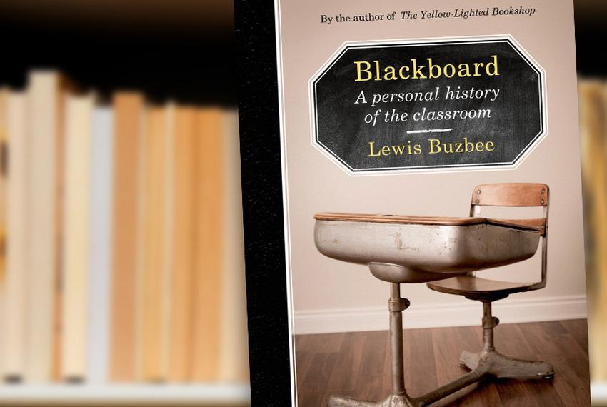 Blackboard: A Personal History of the Classroom by Lewis Buzbee