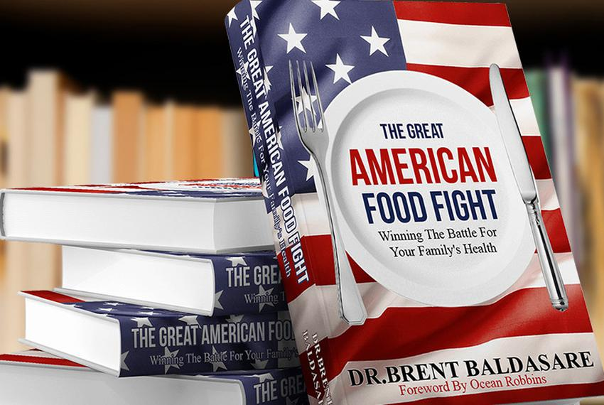 The Great American Food Fight: Winning the Battle for Your Family's Health by Brent Baldasare