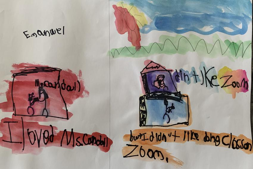 """Emanuel's drawing reads, """"I loved Ms. Crandall, but I didn't like doing class on Zoom."""""""