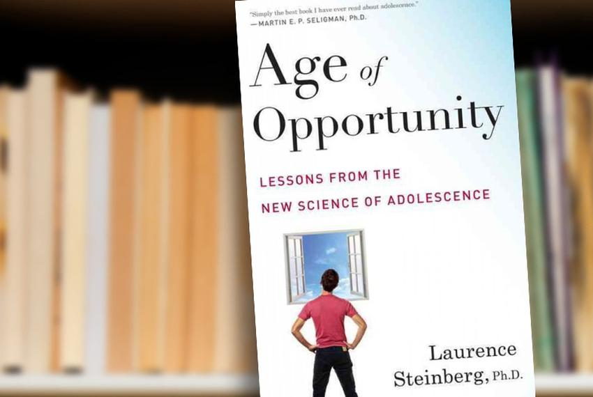 Age of Opportunity: Lessons from the New Science of Adolescence by Laurence Steinberg