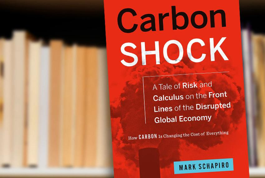 Carbon Shock: A Tale of Risk and Calculus on the Front Lines of a Disrupted Global Economy by Mark Schapiro